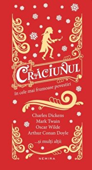 Craciunul in cele mai frumoase povestiri/Ch. Dickens, O. Wilde, M. Twain