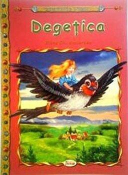 Degetica, carte ilustrata pentru copii/Anrsen Hans Christian