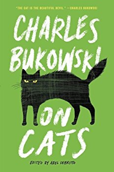 On Cats, Paperback/Charles Bukowski poza cate