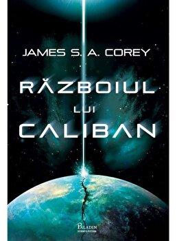 Expanse 2. Razboiul lui Caliban/James S.A. Corey poza cate