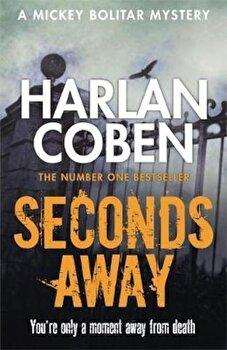 Seconds Away, Paperback/Harlan Coben poza cate