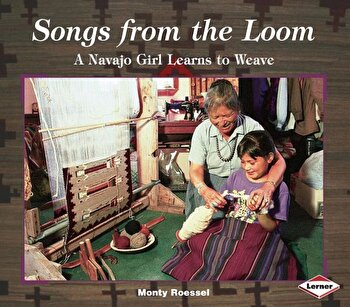 Songs from the Loom: A Navajo Girl Learns to Weave, Paperback/Monty Roessel poza cate