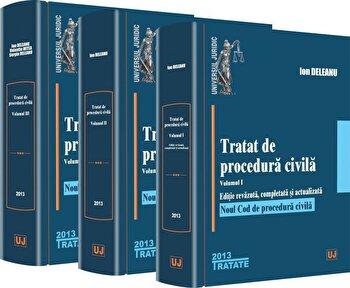 Tratat de procedura civila. Vol. 1, 2, 3/Ion Deleanu, Valentin Mitea, Sergiu Deleanu imagine elefant.ro 2021-2022
