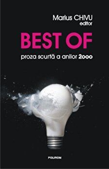 Best of: proza scurta a anilor 2000/Marius Chivu imagine