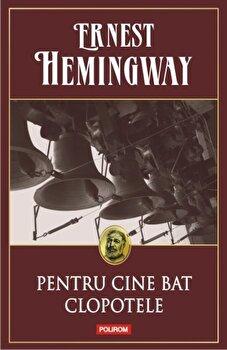 Pentru cine bat clopotele-Ernest Hemingway imagine