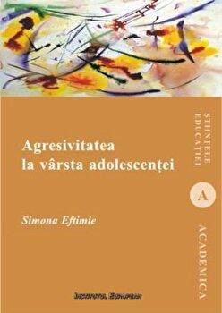Agresivitatea la varsta adolescentei/Simona Eftimie imagine elefant.ro 2021-2022
