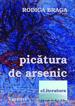 Picatura de arsenic/Rodica Braga imagine elefant.ro 2021-2022