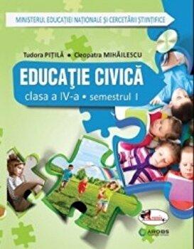 Educatie civica - manual pentru clasa a IV-a (partea I+II+set CD)/Tudora Pitila, Cleopatra Mihailescu