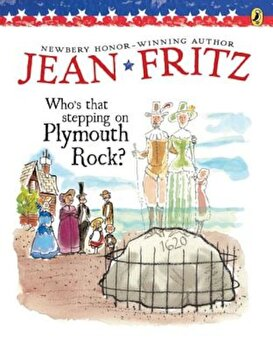 Who's That Stepping on Plymouth Rock', Paperback/Jean Fritz poza cate