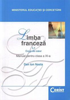 Limba franceza L1. Coup de coeur. Manual pentru clasa a XI-a/Dan Ion Nasta