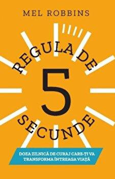 Regula de 5 secunde/Mel Robbins imagine