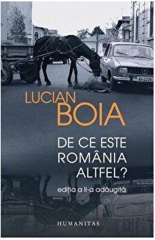 De ce este romania altfel '/Lucian Boia imagine elefant.ro 2021-2022