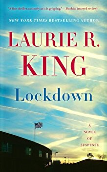 Lockdown: A Novel of Suspense, Paperback/Laurie R. King poza cate
