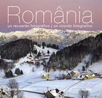 Romania. O amintire fotografica (spaniola/italiana)/Florin Andreescu, Mariana Pascaru imagine elefant.ro 2021-2022