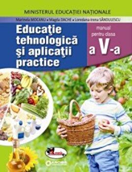 Educatie tehnologica si aplicatii practice. Manual clasa a V-a/Marinela Mocanu, Magda Dache, Loredana-Irena Sandulescu