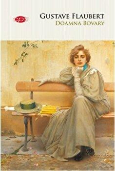 Doamna Bovary. Gustave Flaubert. Carte Pentru Toti. Vol.37/Gustave Flaubert imagine