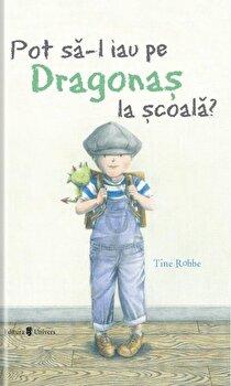 Pot sa-l iau pe dragonas la scoala'/Tine Robbe