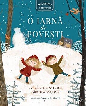 O iarna de povesti/Cristina Donovici, Alex Donovici