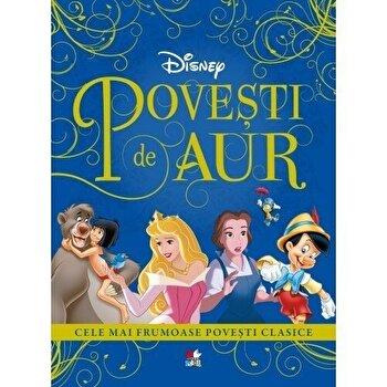 Povesti de aur. Cele mai frumoase povesti clasice/Disney