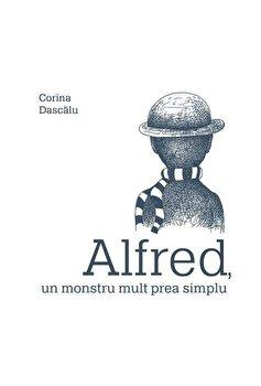 Alfred, un monstru mult prea simplu/Corina Dascalu
