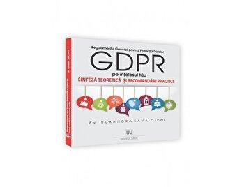Regulamentul General privind Protectia Datelor (GDPR) pe intelesul tau. Sinteza teoretica si recomandari practice/Ruxandra Sava imagine elefant.ro 2021-2022