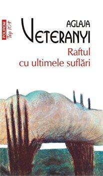 Imagine Raftul Cu Ultimele Suflari (editie De Buzunar) - aglaja Veteranyi