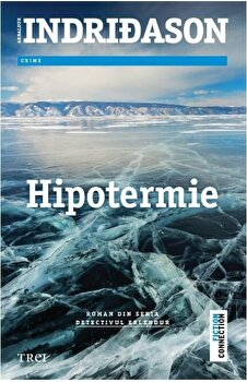 Imagine Hipotermie - Roman Din Seria Detectivul Erlendur - arnaldur Indridason