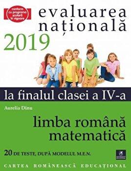 Teste pentru Evaluarea Nationala la finalul clasei a IV-a. Limba romana. Matematica. 2019/Aurelia Dinu