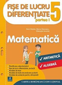 Fise de lucru diferentiate. Matematica. Clasa a V-a/Florin Antohe, Marius Antonescu, Gheorghe Iacovita