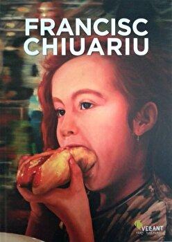 Francisc Chiuariu. Monografie/Cosmin Nasui imagine elefant.ro 2021-2022