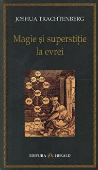 Magie si superstitie la evrei-Joshua Trachtenberg imagine