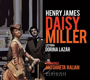 Daisy Miller (2 CD)/Henry James imagine elefant.ro 2021-2022