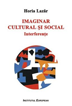 Imaginar cultural si social. Interferente/Hora Lazar imagine