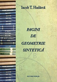 Pagini de geometrie sintetica/Iacob T. Hadarca