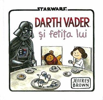 Star Wars. Darth Vader si fetita lui/Jeffrey Brown