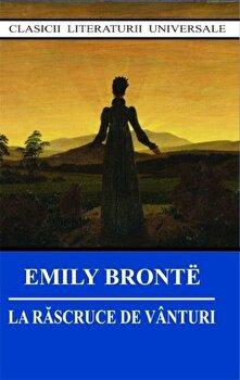 La rascruce de vanturi/Emily Bronte