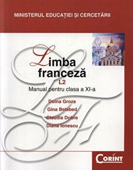 Limba franceza L2. Manual pentru clasa a XI-a/Doina Groza, Gina Belabed, Claudia Dobre, Diana Ionescu