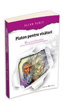 Coperta Carte Platon pentru visatori - 80 de pastile de filosofie cotidiana pentru a-ti transforma cele mai bune idei in realitate
