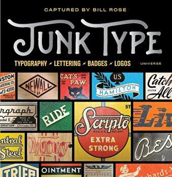 Junk Type: Typography - Lettering - Badges - Logos, Hardcover/Bill Rose imagine