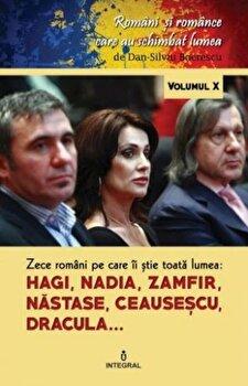 Coperta Carte Zece romani pe care ii stie toata lumea - Hagi. Nadia. Nastase. Zamfir. Ceausescu. Dracula..
