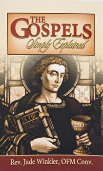 The Gospels Simply Explained, Paperback/Jude Winkler poza cate