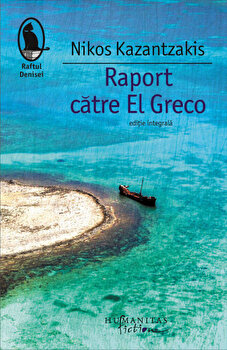 Raport catre El Greco-Nikos Kazantzakis imagine