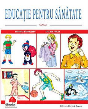 Educatie pentru sanatate - Clasa I/Gabriela Barbulescu, Steluta Turlea
