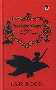 Tom Inima-Curata si Tinutul Povestilor Intunecate/Ian Beck imagine elefant.ro 2021-2022