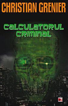 Calculatorul criminal/Christian Grenier