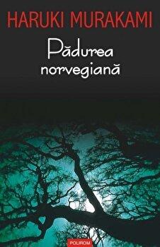 Padurea norvegiana/Haruki Murakami imagine