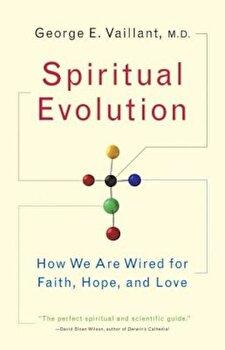 Spiritual Evolution: A Scientific Defense of Faith, Paperback/George Vaillant poza cate