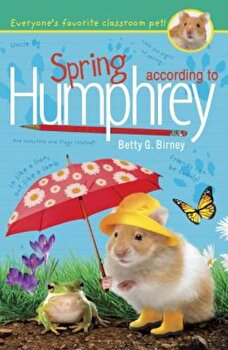 Spring According to Humphrey, Paperback/Betty G. Birney poza cate