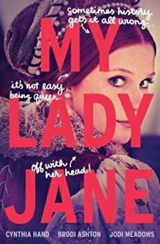 My Lady Jane, Hardcover/Cynthia Hand poza cate