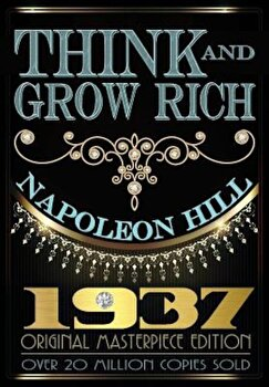 Think and Grow Rich: 1937 Original Masterpiece, Paperback/Napoleon Hill poza cate